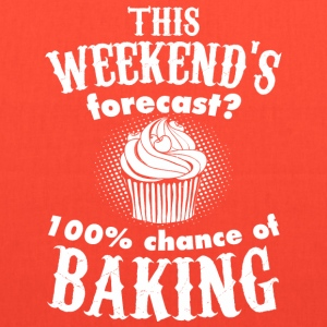 This Weekends Forecast 100 Percent Chance Baking - Tote Bag