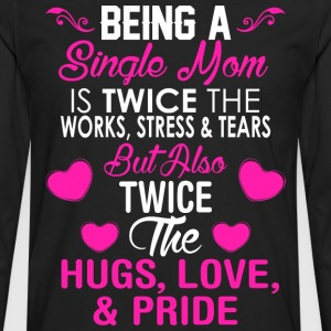 Being A Single Mom - Men's Premium Long Sleeve T-Shirt