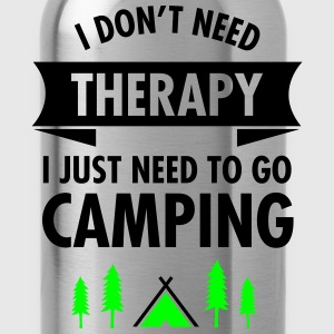 I Don't Need Therapy - I Just Need To Go Camping Women's T-Shirts - Water Bottle