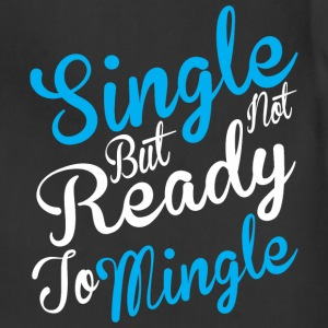 Single But Not Ready To Mingle - Adjustable Apron