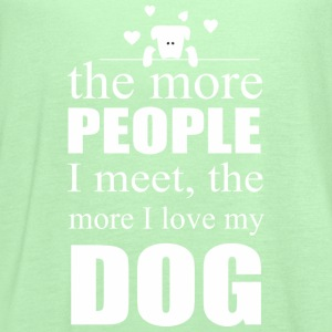 The More People I Meet The More I Love My Dog - Women's Flowy Tank Top by Bella