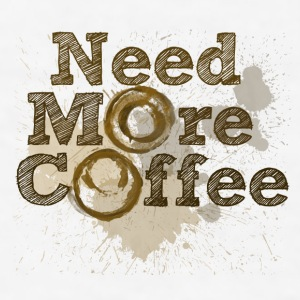 need more coffee - Men's T-Shirt