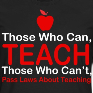 Those Who Can Teach Those Who Cant Pass Laws - Men's Premium Long Sleeve T-Shirt