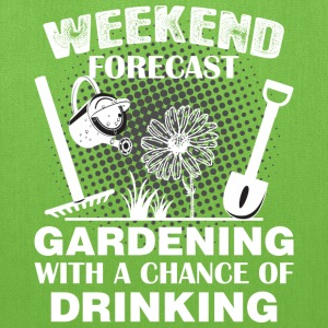 Weekend Forecast Gardening With Chance Of Drinking - Tote Bag