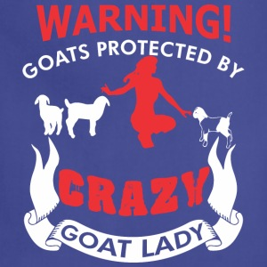 Warnings Goat Protected By Crazy Goat Lady - Adjustable Apron