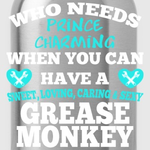 Who Needs Prince Charming When You Grease Monkey - Water Bottle