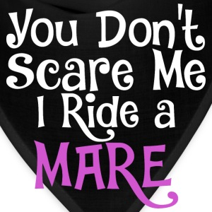 You Dont Scare Me I Ride A Mare - Bandana
