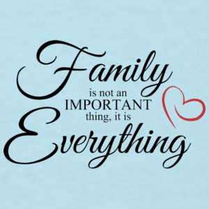 family is not an important thing is everything - Men's T-Shirt
