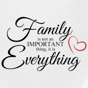 family is not an important thing is everything - Bandana