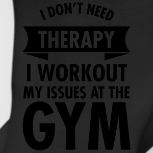 I Dont Need Therapy I Workout My Issues At The Gym Tanks - Leggings