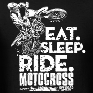 Dirt Bike Eat Sleep Ride Hoodies - Men's T-Shirt