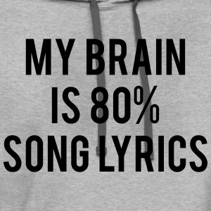 My Brain Is 80% Song Lyrics T-Shirts - Contrast Hoodie
