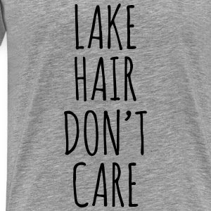 Lake Hair Don't Care - Men's Premium T-Shirt