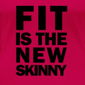 Fit is the new skinny Tanks - Women's Premium T-Shirt