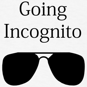 Going Incognito - Men's T-Shirt