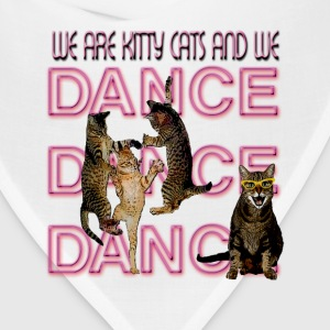 We Are Kitty Cats and we Dance - Bandana