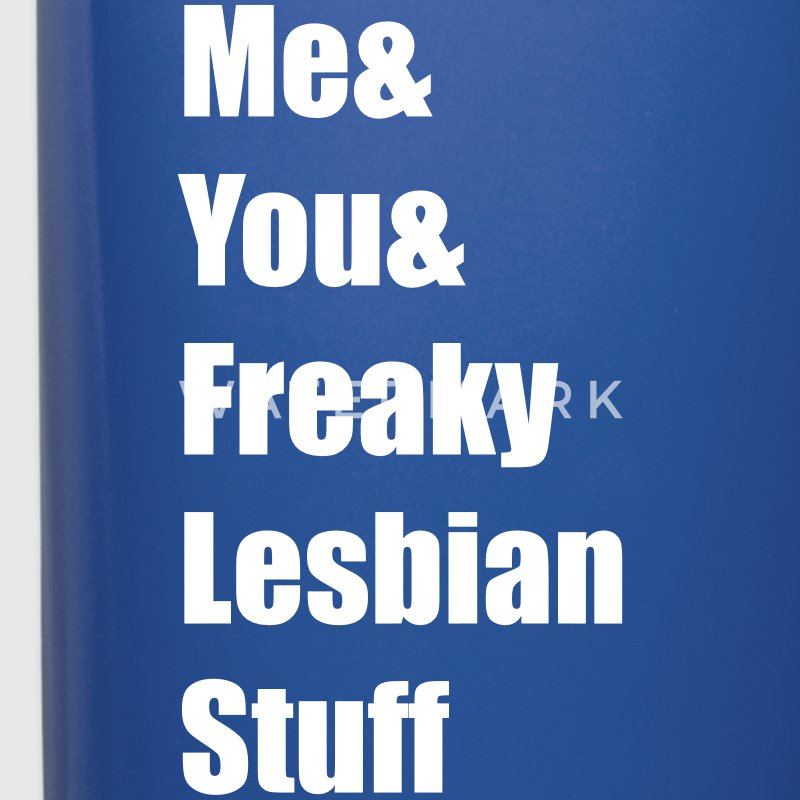 Me and You And Freaky Lesbian Stuff Kinky Humor Mugs & Drinkware - Full Color Mug