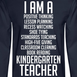 I Am A Kindergarten Teacher - Men's Long Sleeve T-Shirt