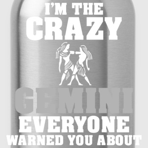 Im The Crazy Gemini Everyone Warned You About - Water Bottle