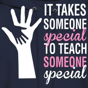 It Takes Someone Special To Teach Someone - Men's Hoodie