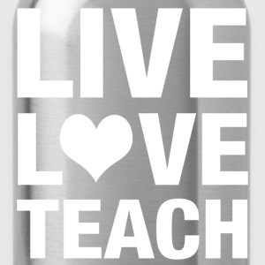 live love teach T-Shirts - Water Bottle