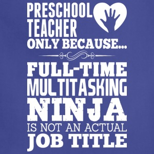 Preschool Teacher Multitasking Ninja Not Official  - Adjustable Apron