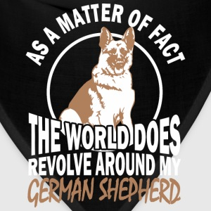 The World Does Revolve Around My German Shepherd - Bandana