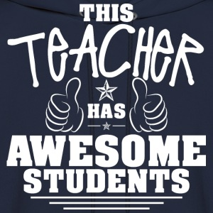 This Teacher Has Awesome Students - Men's Hoodie