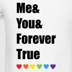 Me And You And Forever True LGBT Pride Tank Tops - Men's T-Shirt