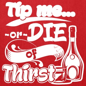 Tip Me Or Die Of Thirst Bartender Waiter Waitress - Tote Bag