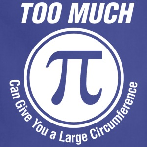 Too Much Pi Can Give You Large Circumference Math - Adjustable Apron