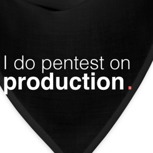 I do pentest on production - Bandana