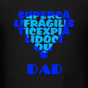 Supercalifragilistic-Dad Long Sleeve Shirts - Men's T-Shirt