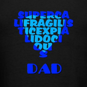 Supercalifragilistic-Dad Zip Hoodies & Jackets - Men's T-Shirt