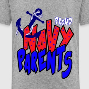 Proud Navy Parents Kids' Shirts - Toddler Premium T-Shirt