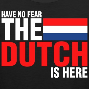 Have No Fear The Dutch Is Here - Men's Premium Tank