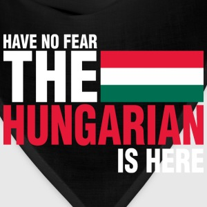 Have No Fear The Hungarian Is Here - Bandana