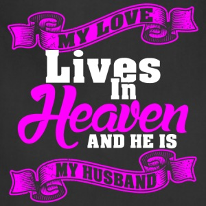 My Love Lives In Heaven And He Is My Husband - Adjustable Apron