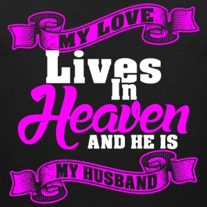 My Love Lives In Heaven And He Is My Husband - Men's Premium Tank