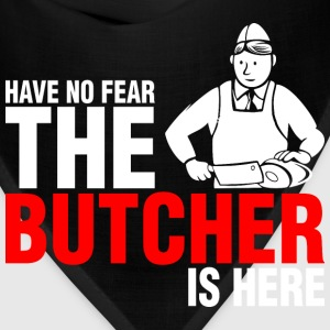 Have No Fear The Butcher Is Here - Bandana