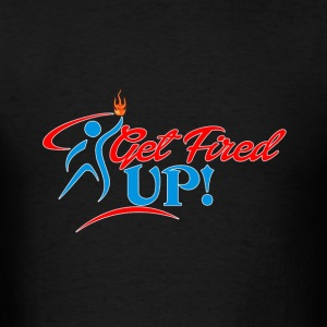 Get Fired UP Hoodie - Men's T-Shirt
