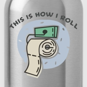This is how I roll toilet paper t-shirt - Water Bottle