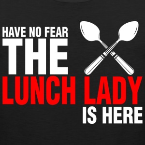 Have No Fear The Lunch Lady Is Here - Men's Premium Tank
