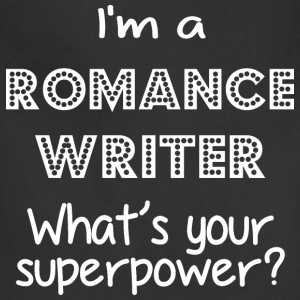 I Am A Romance Writer Whats Your Superpower - Adjustable Apron