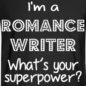 I Am A Romance Writer Whats Your Superpower - Men's Long Sleeve T-Shirt