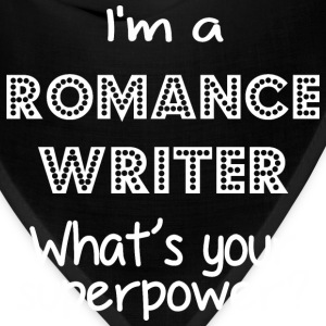 I Am A Romance Writer Whats Your Superpower - Bandana