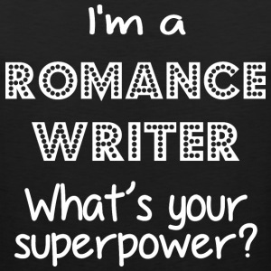 I Am A Romance Writer Whats Your Superpower - Men's Premium Tank