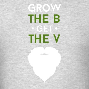 Grow the B Get the V Beard T-shirt Tank Tops - Men's T-Shirt