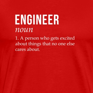 Engineer Gets Excited About Things T-shirt Tank Tops - Men's Premium T-Shirt