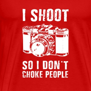 I Shoot I Don't Choke People Photography T-shirt Tanks - Men's Premium T-Shirt